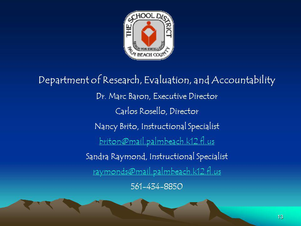 13 Department of Research, Evaluation, and Accountability Dr.