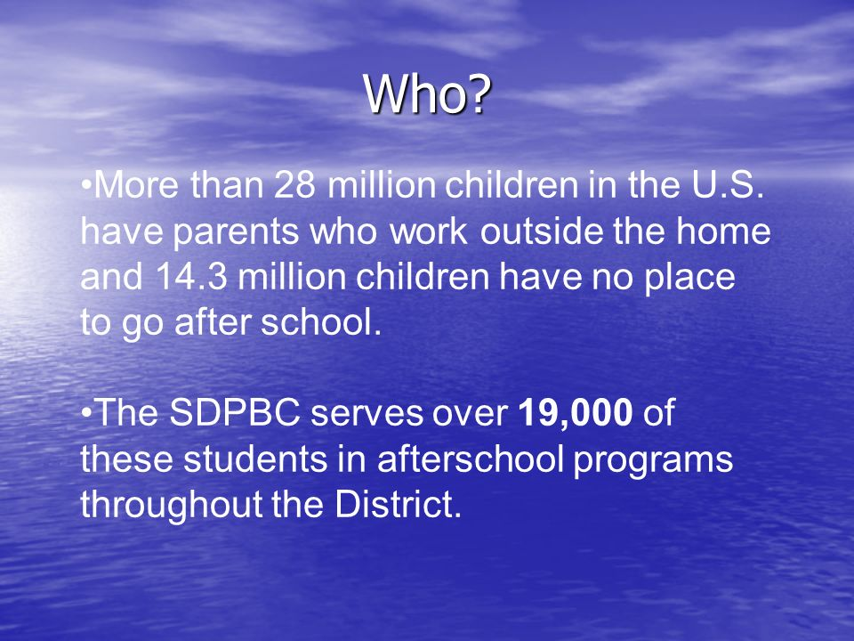 Who. More than 28 million children in the U.S.