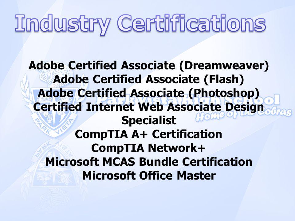 Adobe Certified Associate (Dreamweaver) Adobe Certified Associate (Flash) Adobe Certified Associate (Photoshop) Certified Internet Web Associate Desig