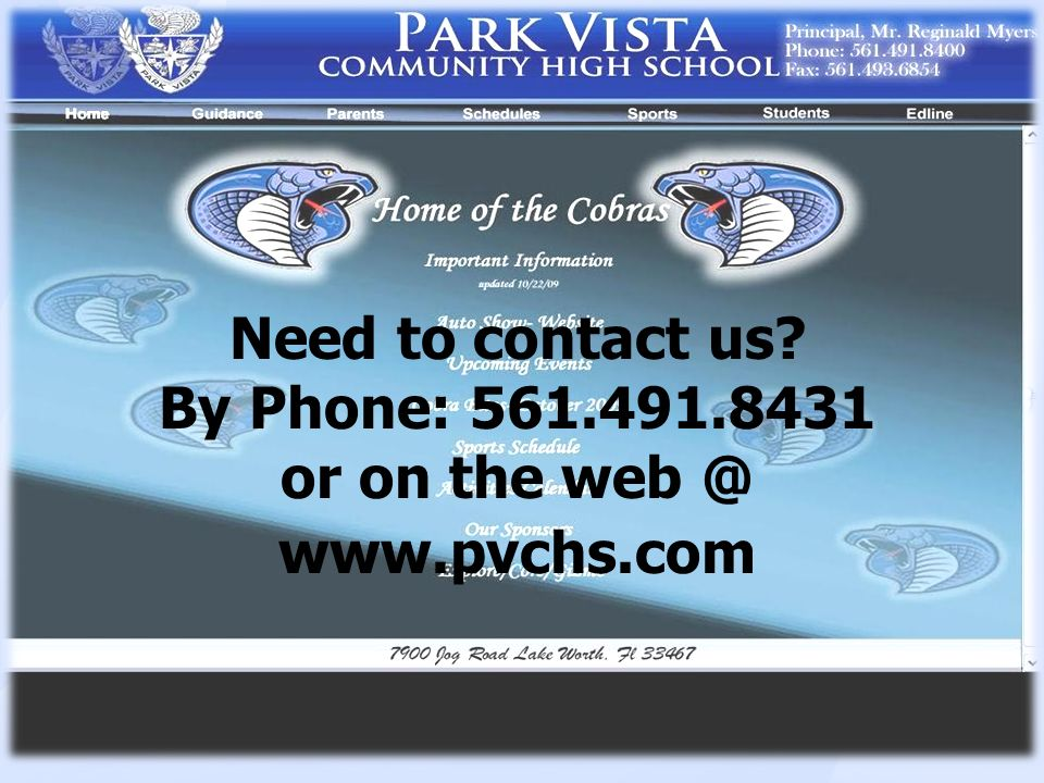 Need to contact us? By Phone: 561.491.8431 or on the web @ www.pvchs.com