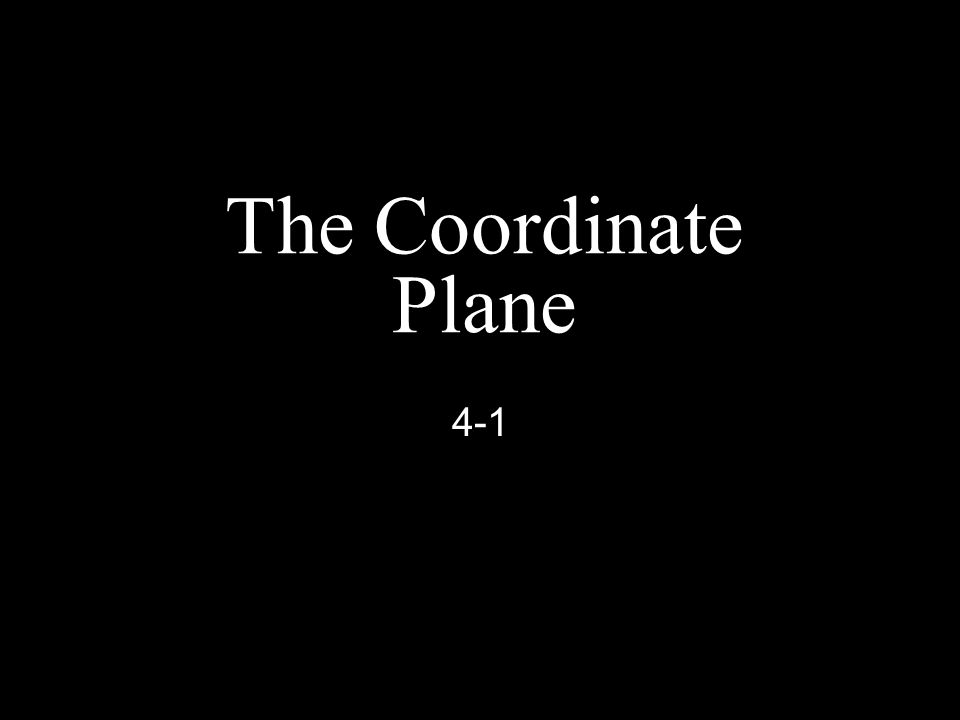 The Coordinate Plane 4-1