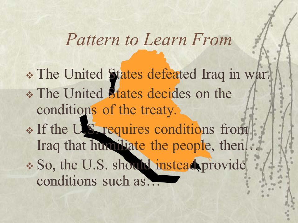 Pattern to Learn From The United States defeated Iraq in war.