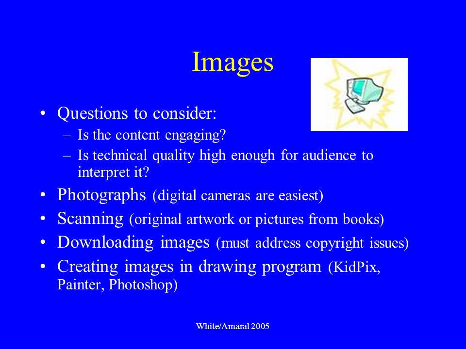 White/Amaral 2005 Five Types of Media Objects Images Text Sound Motion Interactivity