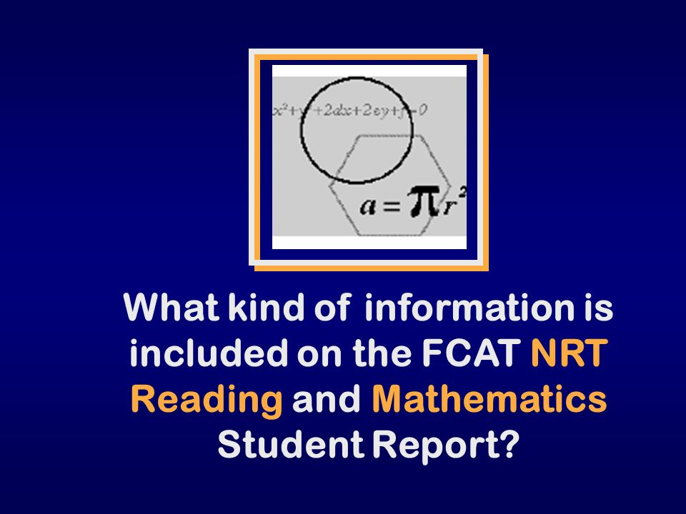 What kind of information is included on the FCAT NRT Reading and Mathematics Student Report