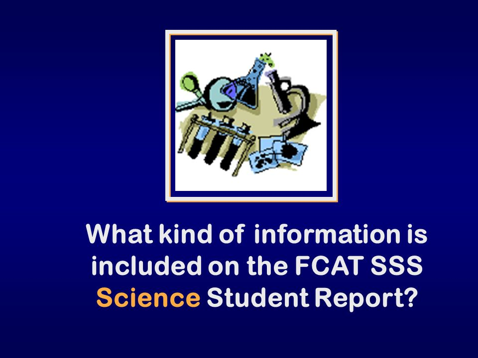 What kind of information is included on the FCAT SSS Science Student Report