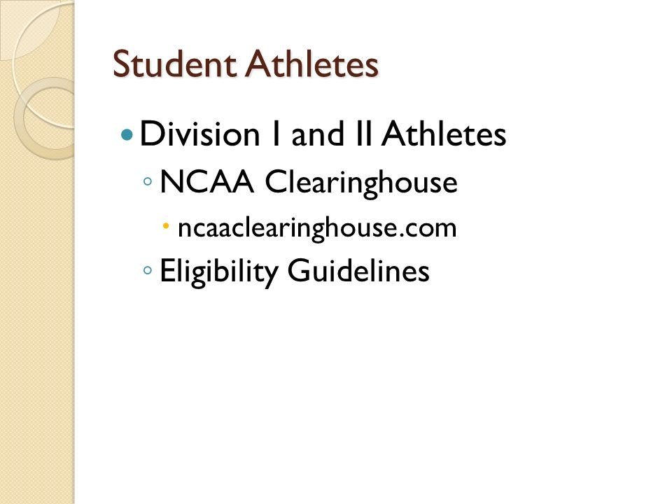 Student Athletes Division I and II Athletes NCAA Clearinghouse ncaaclearinghouse.com Eligibility Guidelines