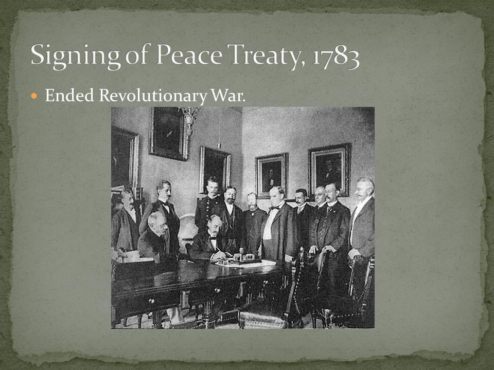 Ended Revolutionary War.