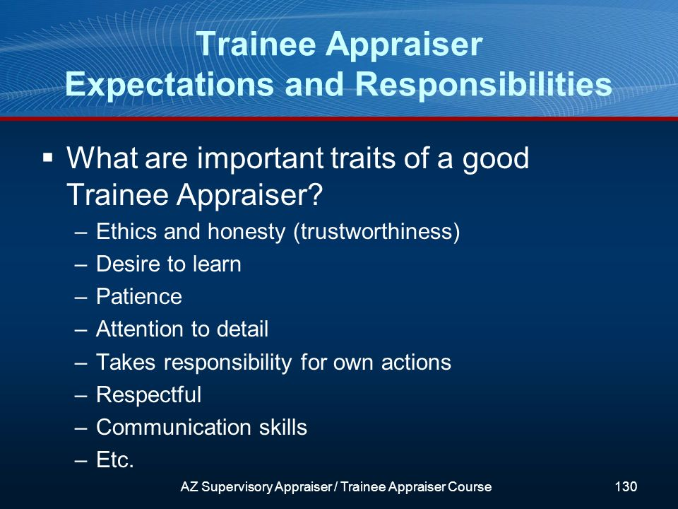 What are important traits of a good Trainee Appraiser.