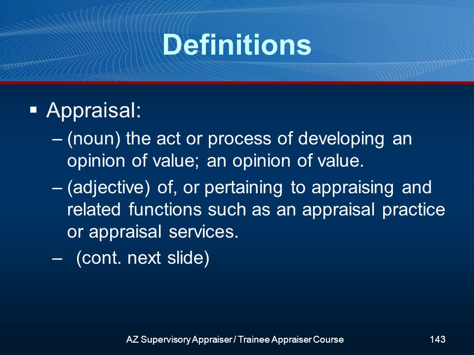 Appraisal: –(noun) the act or process of developing an opinion of value; an opinion of value.
