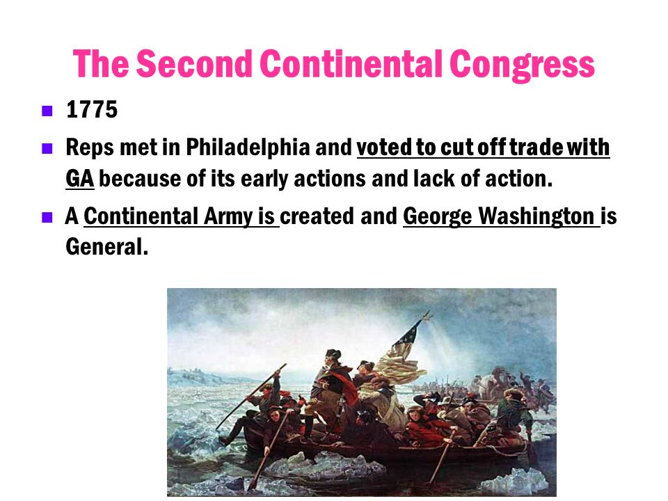 The Second Continental Congress 1775 Reps met in Philadelphia and voted to cut off trade with GA because of its early actions and lack of action. A Co