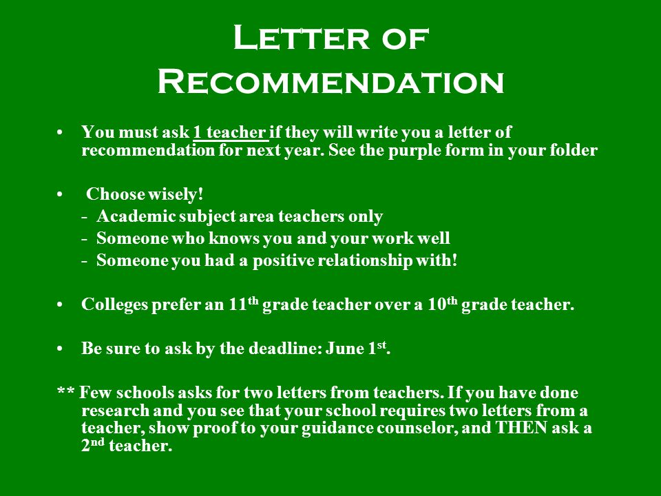 Letter of Recommendation You must ask 1 teacher if they will write you a letter of recommendation for next year. See the purple form in your folder Ch