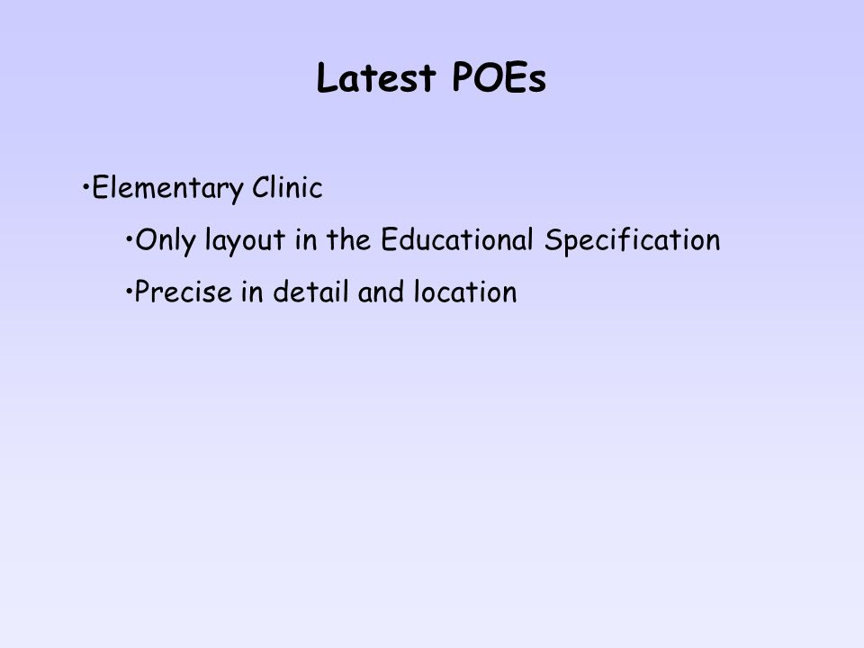 Latest POEs Elementary Clinic Only layout in the Educational Specification Precise in detail and location