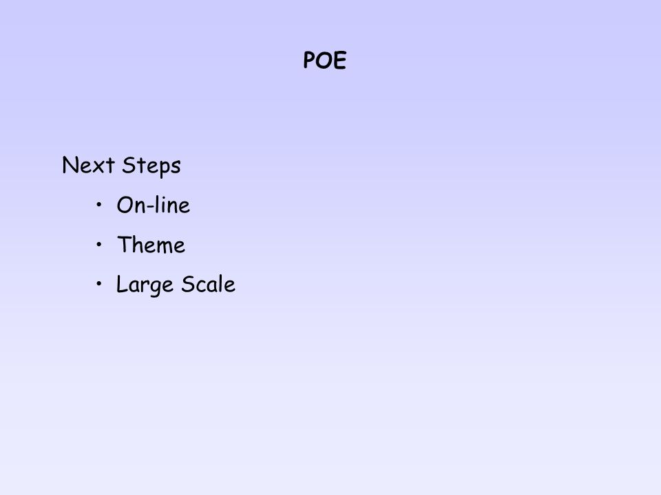 POE Next Steps On-line Theme Large Scale