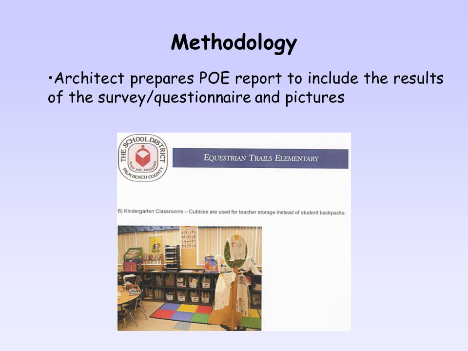 Methodology Architect prepares POE report to include the results of the survey/questionnaire and pictures