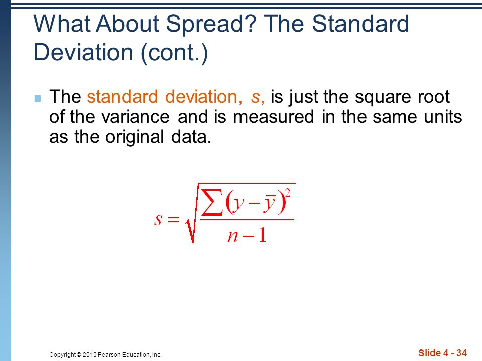 Copyright © 2010 Pearson Education, Inc. Slide 4 - 34 What About Spread.