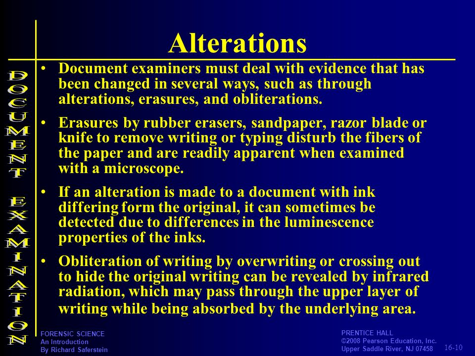 16-10 PRENTICE HALL ©2008 Pearson Education, Inc. Upper Saddle River, NJ 07458 FORENSIC SCIENCE An Introduction By Richard Saferstein Alterations Docu