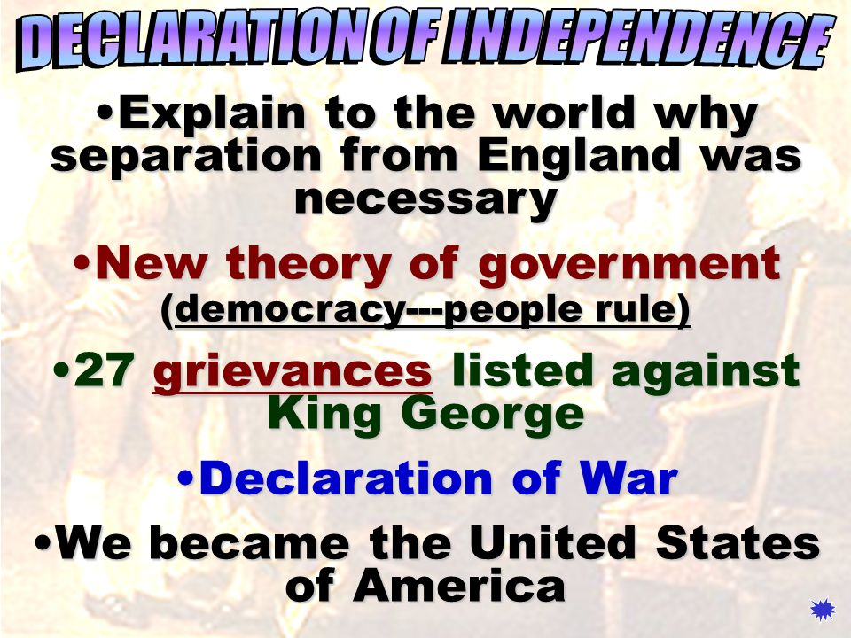 Explain to the world why separation from England was necessaryExplain to the world why separation from England was necessary New theory of government