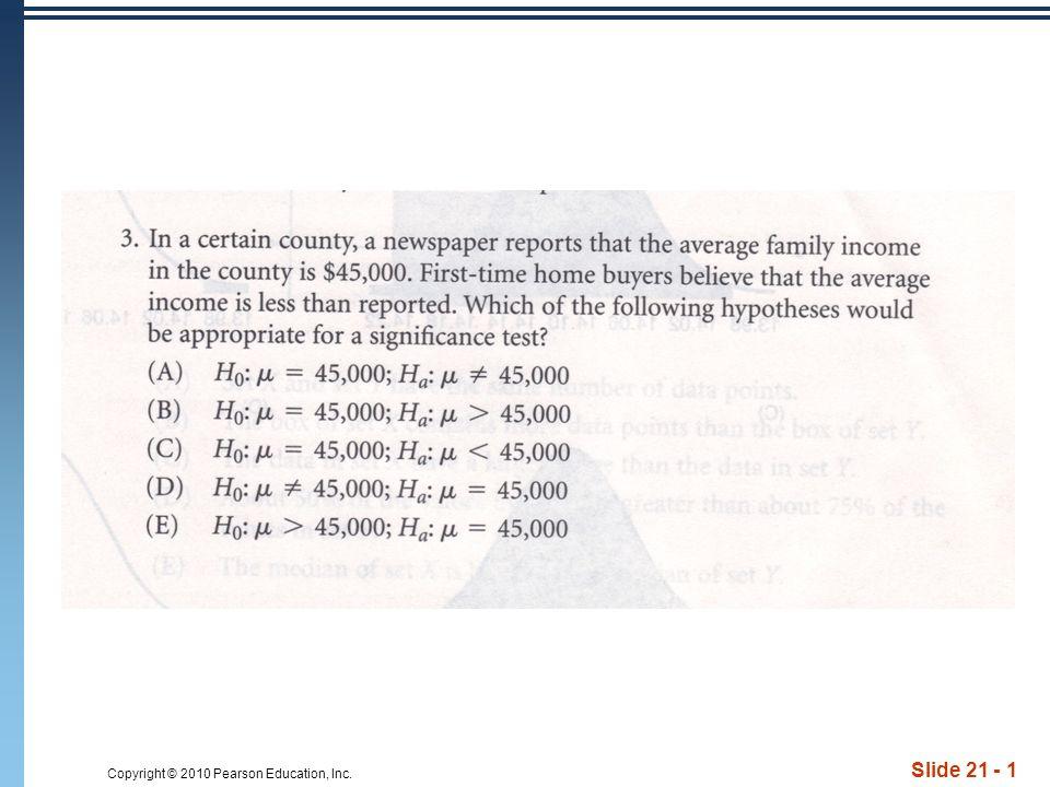 Copyright © 2010 Pearson Education, Inc. Slide 21 - 1