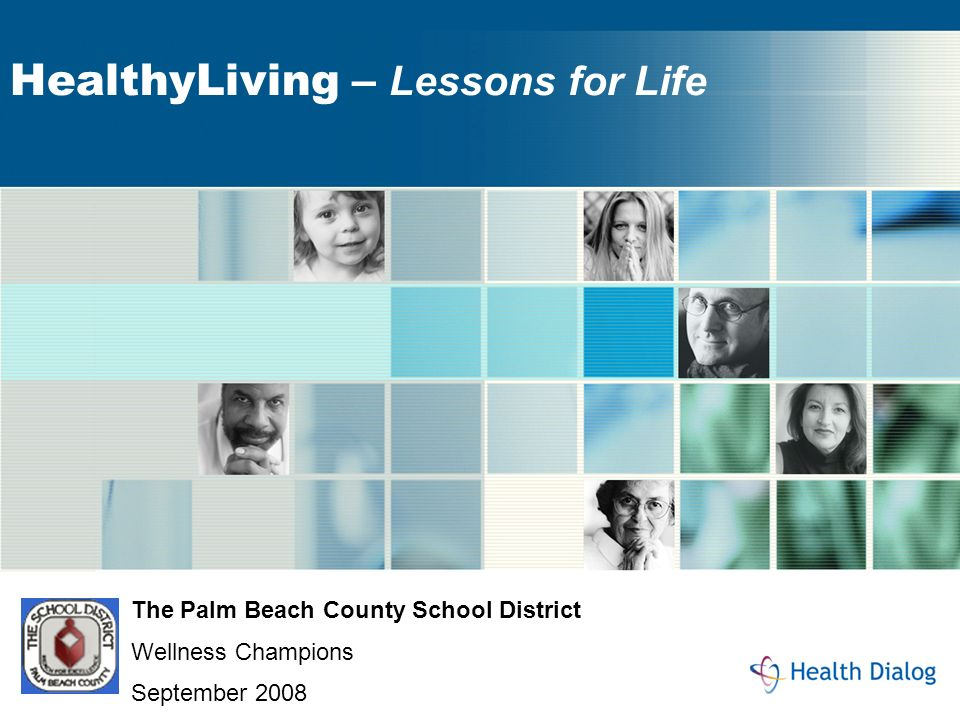 HealthyLiving – Lessons for Life The Palm Beach County School District Wellness Champions September 2008