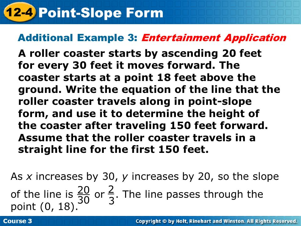 A roller coaster starts by ascending 20 feet for every 30 feet it moves forward. The coaster starts at a point 18 feet above the ground. Write the equ