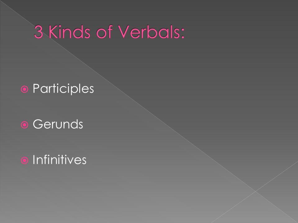 Participles Gerunds Infinitives
