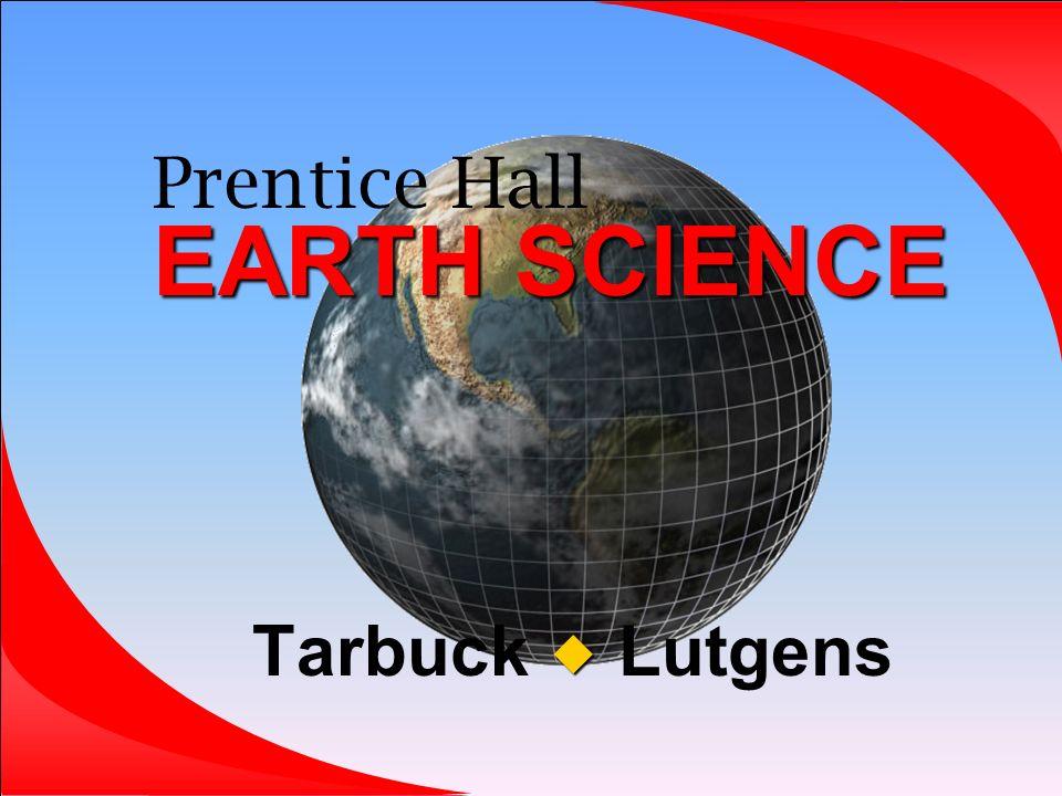 EARTH SCIENCE Prentice Hall EARTH SCIENCE Tarbuck Lutgens