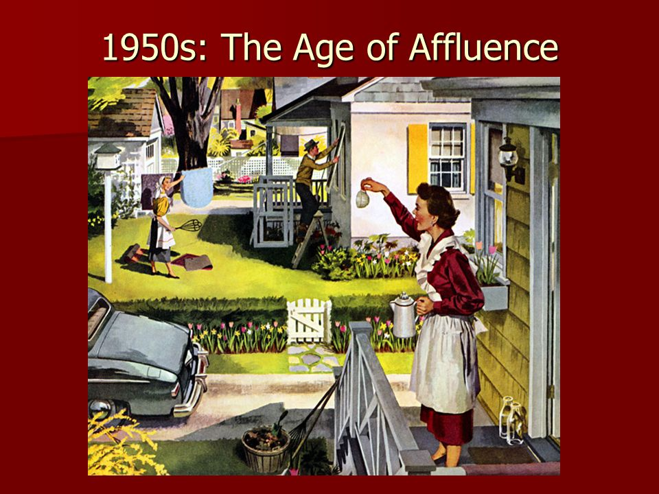 1950s: The Age of Affluence