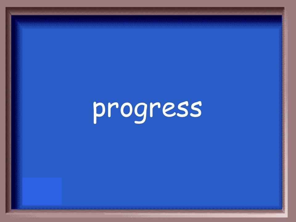 The word development implies a.progress b.colonialism c.lowering of wages through mechanization. d.technology.