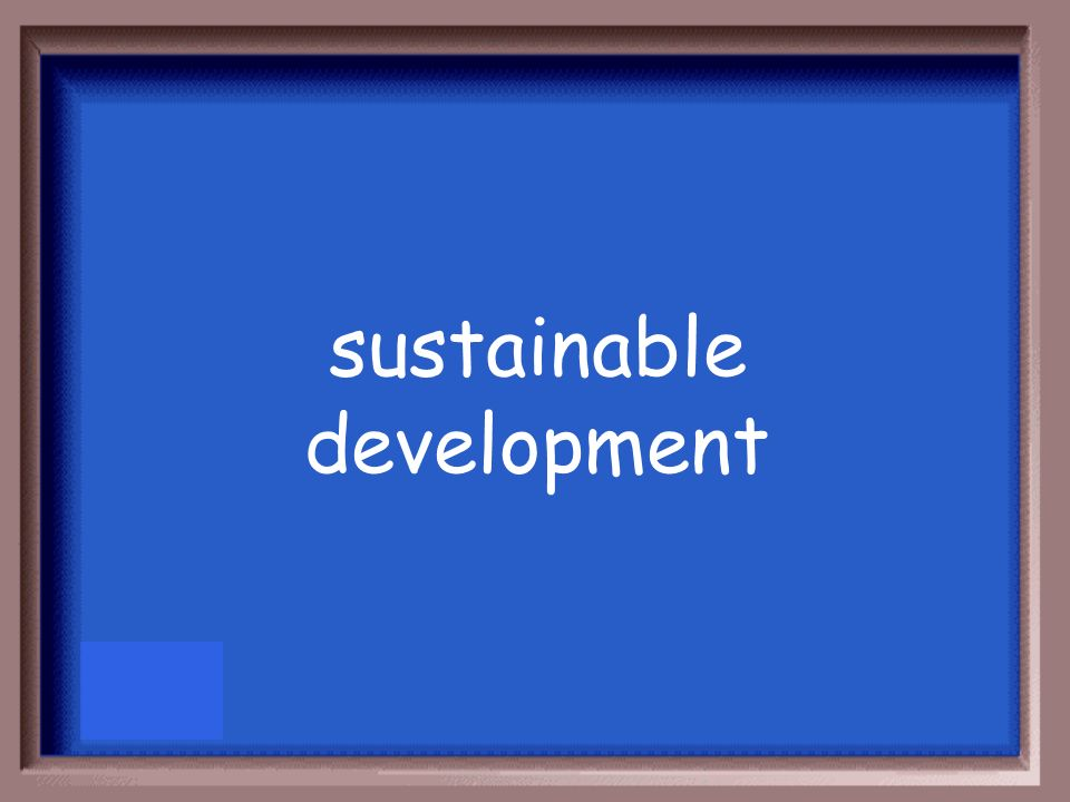 Real world strategies for this school of thought include microcredit and appropriate technology. a.dependency b.modernization c.sustainable developmen