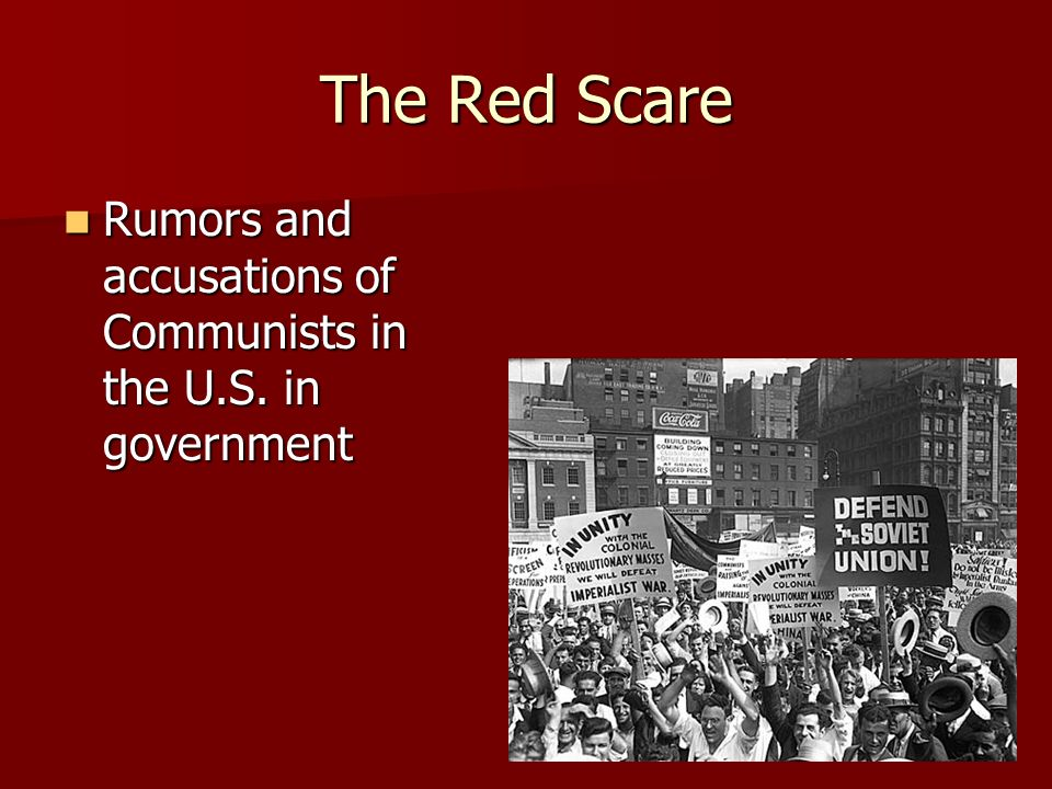 The Red Scare Rumors and accusations of Communists in the U.S.