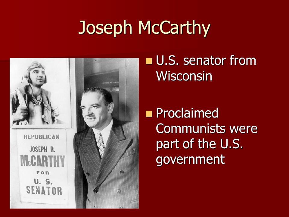 Joseph McCarthy U.S.senator from Wisconsin U.S.