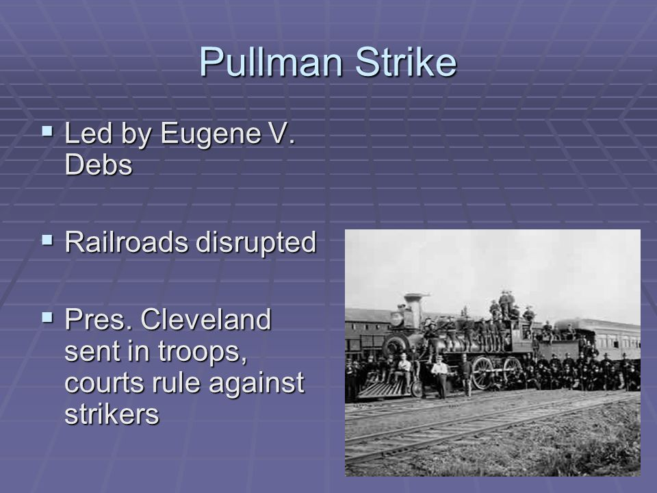 Pullman Strike Led by Eugene V. Debs Led by Eugene V.