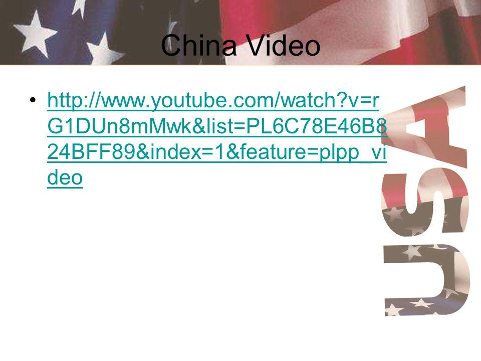 China Video http://www.youtube.com/watch?v=r G1DUn8mMwk&list=PL6C78E46B8 24BFF89&index=1&feature=plpp_vi deohttp://www.youtube.com/watch?v=r G1DUn8mMw