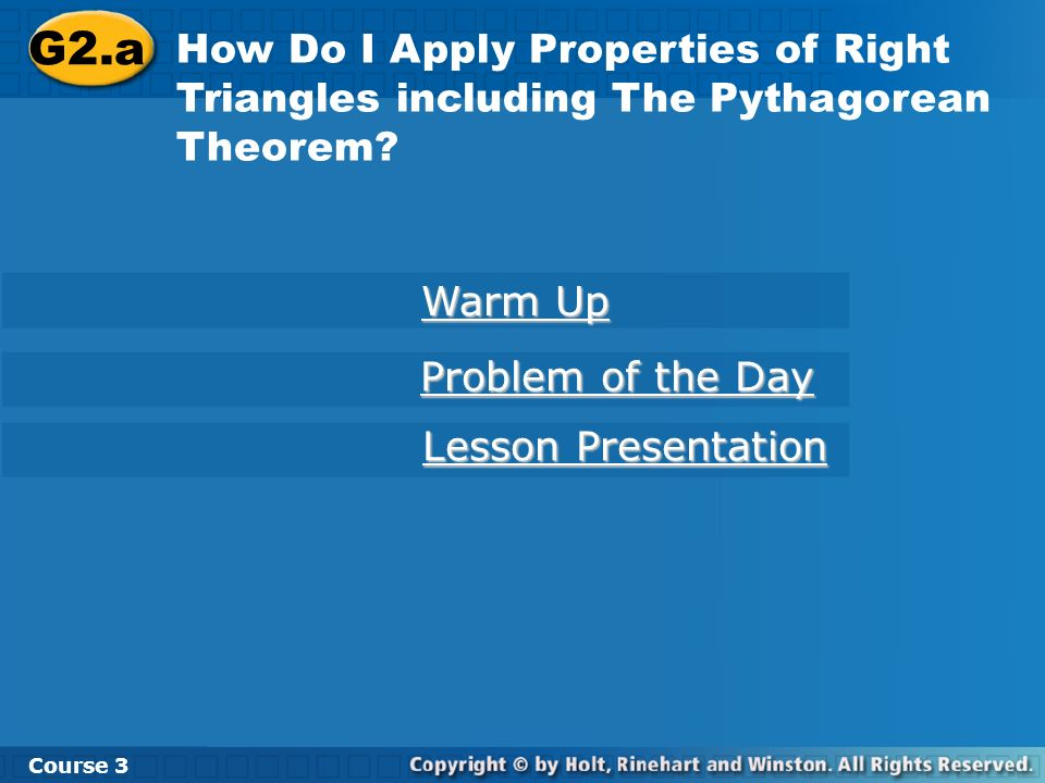Course 3 4-8 The Pythagorean Theorem Warm Up Use a calculator to find each value.