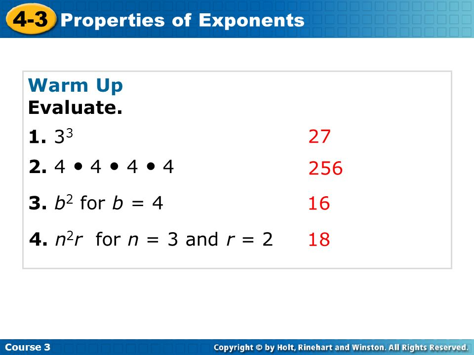 Course 3 4-3 Properties of Exponents Problem of the Day Calculate 6 to the fourth power minus 56.