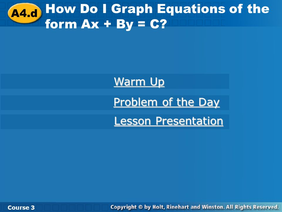 A4.d How Do I Graph Equations of the form Ax + By = C.