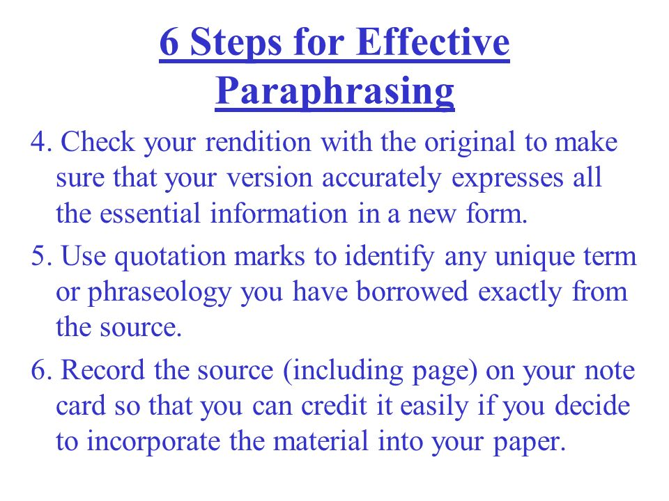 6 Steps for Effective Paraphrasing 1.