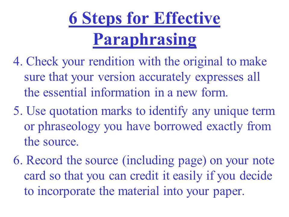 6 Steps for Effective Paraphrasing 4.