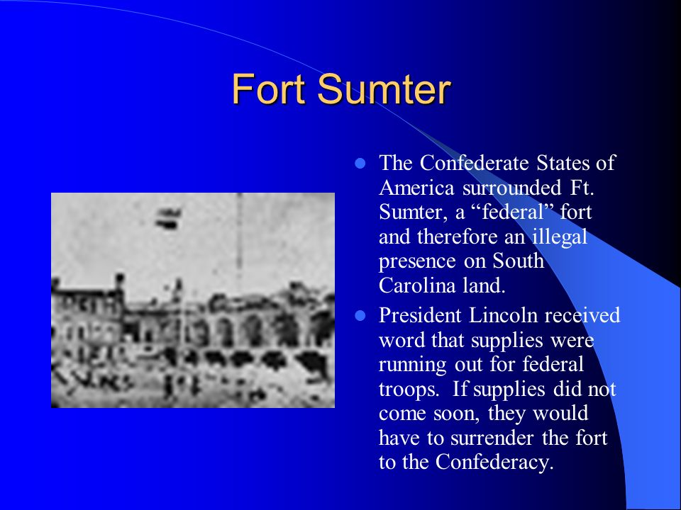 Fort Sumter The Confederate States of America surrounded Ft.