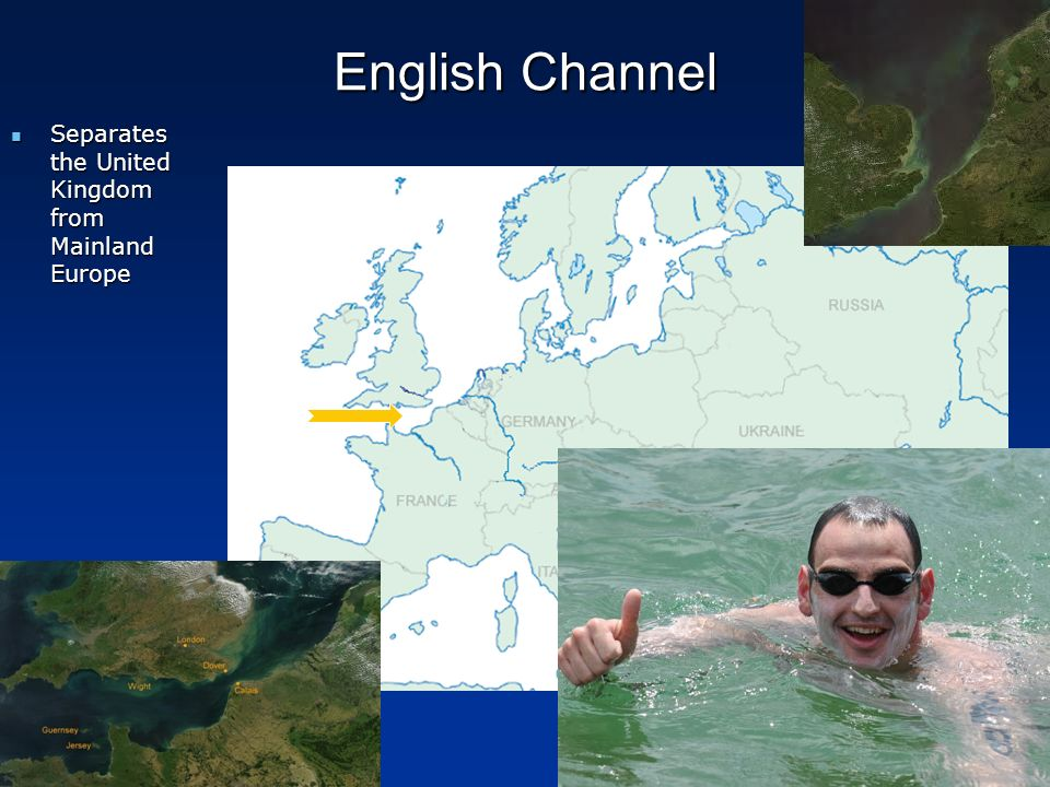 English Channel Separates the United Kingdom from Mainland Europe Separates the United Kingdom from Mainland Europe