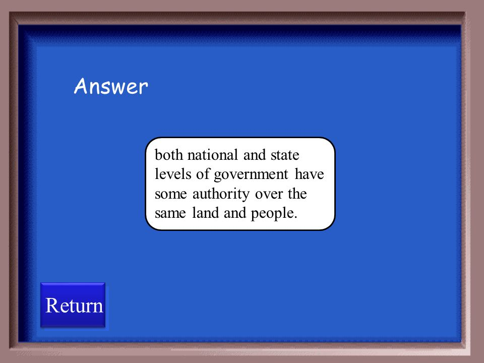 Federalism is a way of organizing a nation so that power is centralized in state and local government.