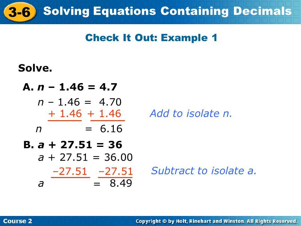 Course 2 3-6 Solving Equations Containing Decimals Solve.