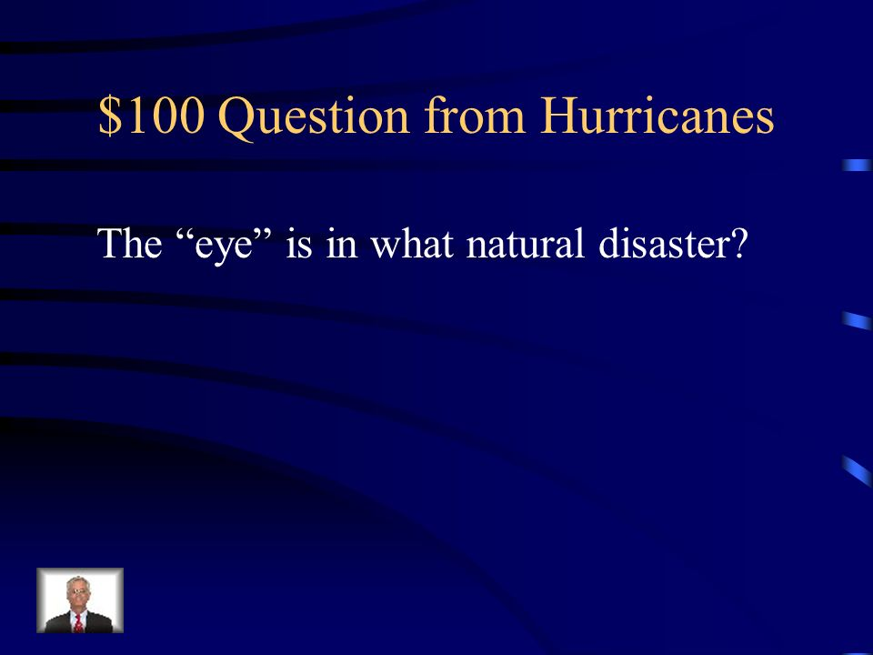 Jeopardy HurricanesAtmosphere Severe weather Plate Tectonics Plates Q $100 Q $200 Q $300 Q $400 Q $500 Q $100 Q $200 Q $300 Q $400 Q $500 Final Jeopar