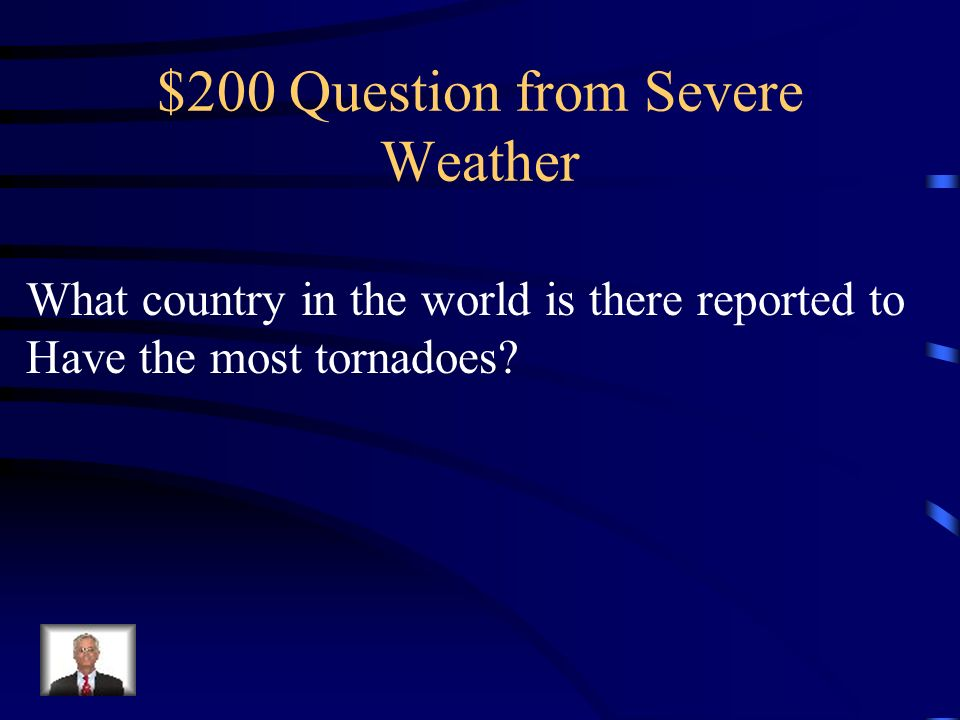 $100 Answer from Severe Weather The swirling(rotation) of wind going In one direction