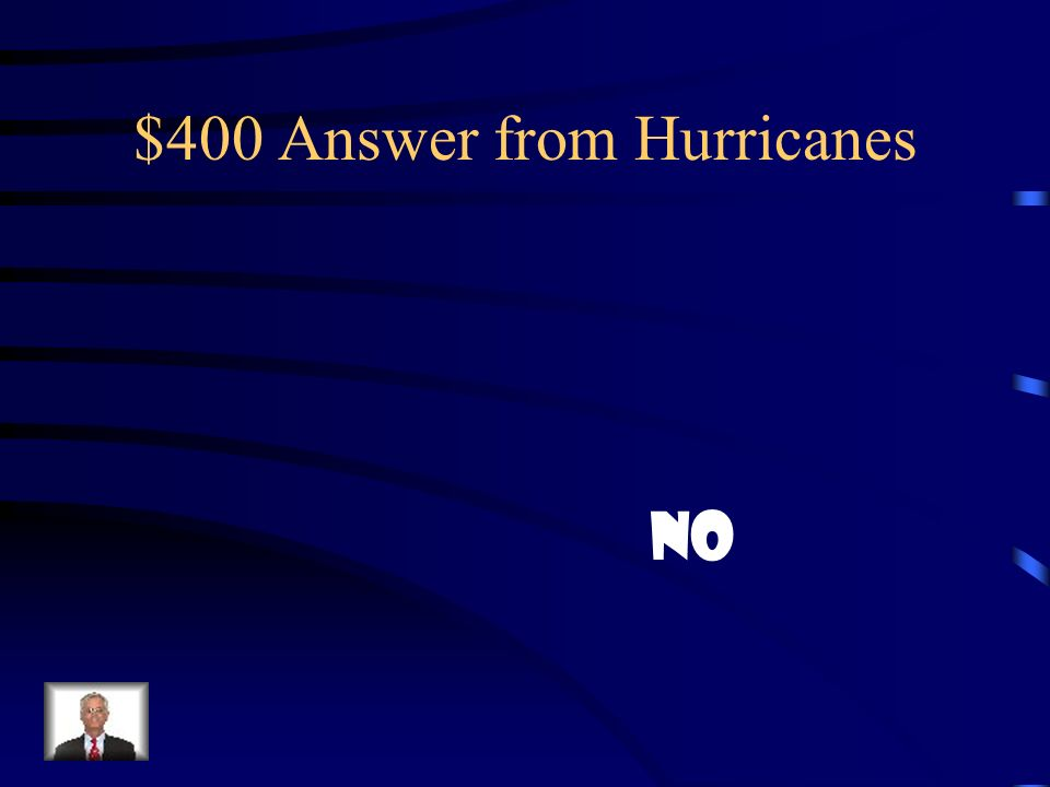 $400 Answer from Hurricanes No