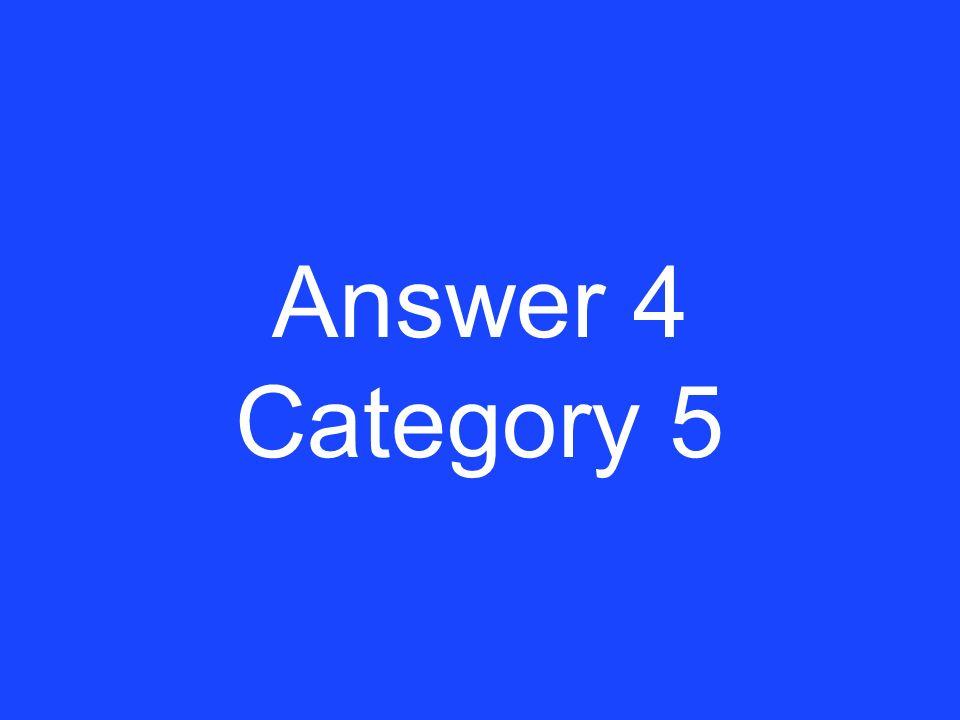 Clue 4 Category 5