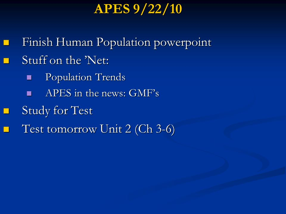 APES 9/23/10 Go Over Ch 5 quiz Go Over Ch 5 quiz Test Unit 2 (Ch 3-6) Test Unit 2 (Ch 3-6) HW: Read p.140-147, do p.