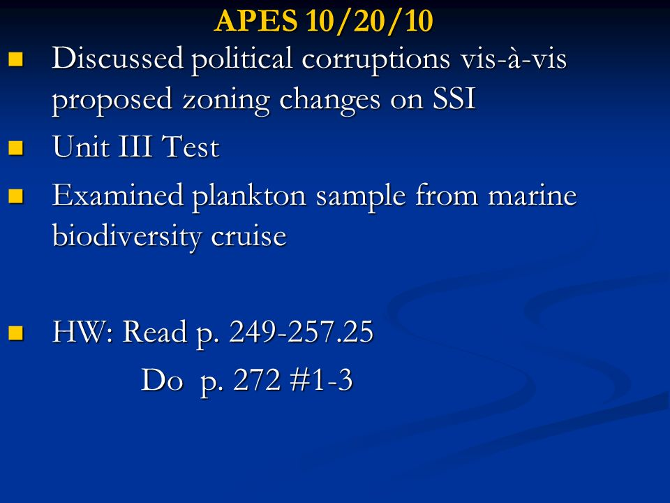 APES 10/21/10 Go Over Unit III Test Go Over Unit III Test Ch 11 Human Impacts on Aquatic Biodiversity Slides #1-24 Ch 11 Human Impacts on Aquatic Biodiversity Slides #1-24 Lady Jane cruise pics Lady Jane cruise pics Note: Chapter 11 Quiz Monday Note: Chapter 11 Quiz Monday HW- Read p.