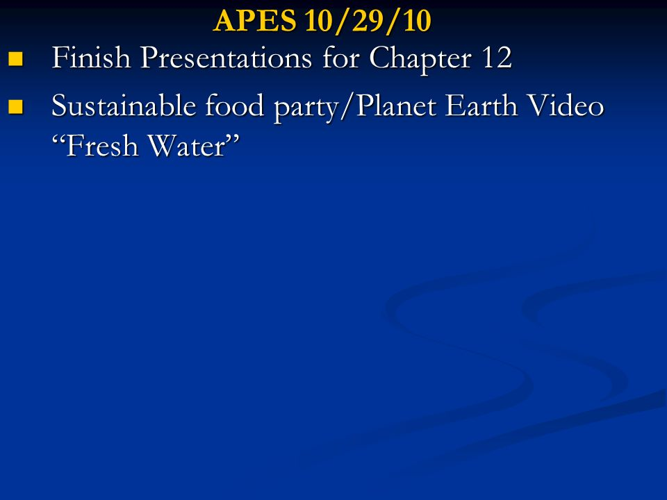 APES 11/1/10 Begin Lecture Ch 13- Water Begin Lecture Ch 13- Water HW: Read p.