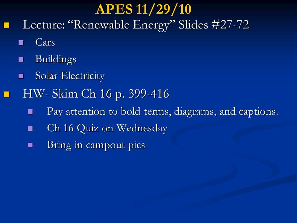 APES 11/29/10 Lecture: Renewable Energy Slides #27-72 Lecture: Renewable Energy Slides #27-72 Cars Cars Buildings Buildings Solar Electricity Solar El